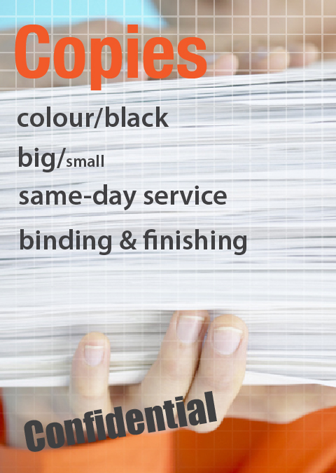 Copies - Colour/Black, Big/Small, Same Day Service, Binding and Finishing, Confidential